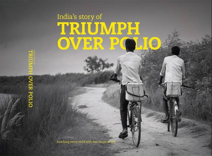 India's triumph over polio is a book published by UNICEF India to celebrate the country's win over polio.